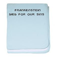 Frankenstein Died For Our Sin Infant Blanket