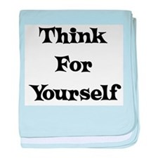 Think For Yourself Infant Blanket