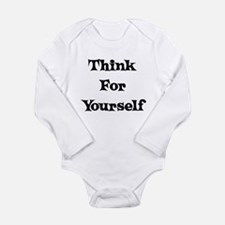 Think For Yourself Long Sleeve Infant Bodysuit
