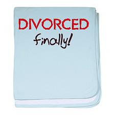 Divorced Finally Infant Blanket
