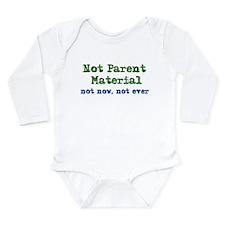 Not Parent Material Long Sleeve Infant Bodysuit
