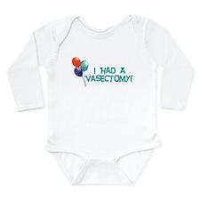 I Had A Vasectomy Long Sleeve Infant Bodysuit