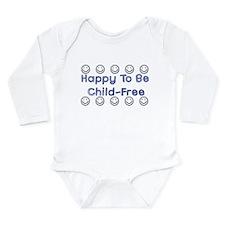 Happy To Be Child-Free Long Sleeve Infant Bodysuit