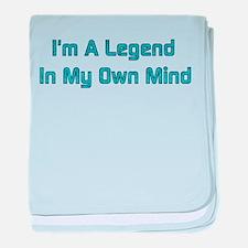 Legend In My Own Mind Infant Blanket