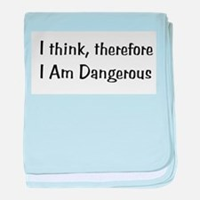 Think Therefore Dangerous Infant Blanket