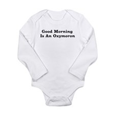Oxymoron Long Sleeve Infant Bodysuit
