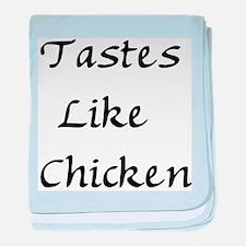 Tastes Like Chicken Infant Blanket