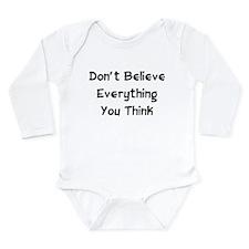 Don't Believe Everything Long Sleeve Infant Bodysu