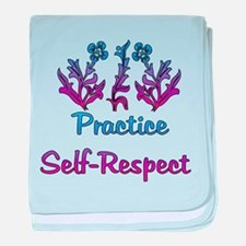 Practice Self-Respect Infant Blanket
