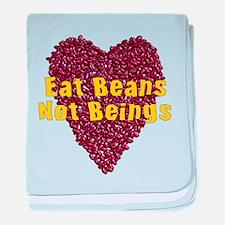 Eat Beans Not Beings Infant Blanket