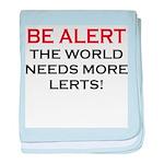 Be Alert, World Needs Lerts Infant Blanket