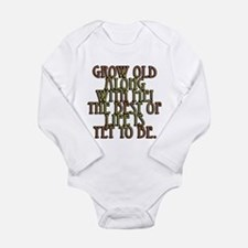 Grow Old Along With Me Long Sleeve Infant Bodysuit