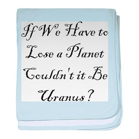 Uranus Not Pluto Infant Blanket