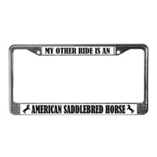 My Other Ride is American Saddlebred License Frame