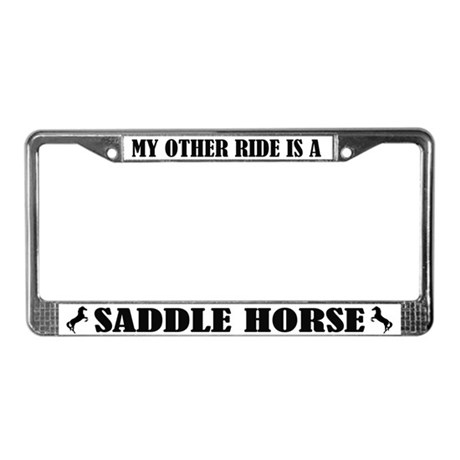 My Other Ride is a Saddle Horse License Frame
