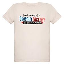 Dropout Factory High School T-Shirt