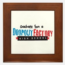 Dropout Factory High School Framed Tile