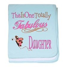 Fabulous Daughter Infant Blanket