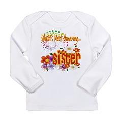 Most Amazing Sister Long Sleeve Infant T-Shirt