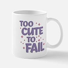 Too Cute to Fail Mug
