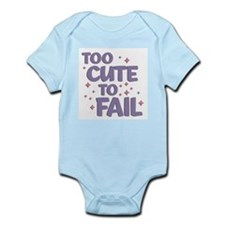 Too Cute to Fail Infant Bodysuit