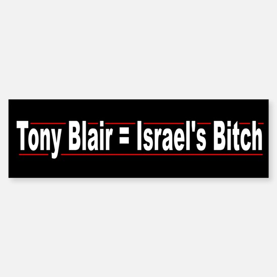 Tony Blair = Israels's Bitch