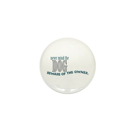 Beware of the Dog Owner Mini Button (10 pack)