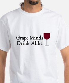 Grape Minds Think Alive Wine Shirt