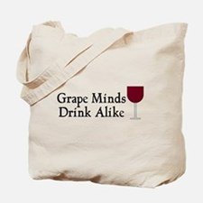 Grape Minds Think Alive Wine Tote Bag
