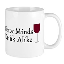 Grape Minds Think Alive Wine Mug