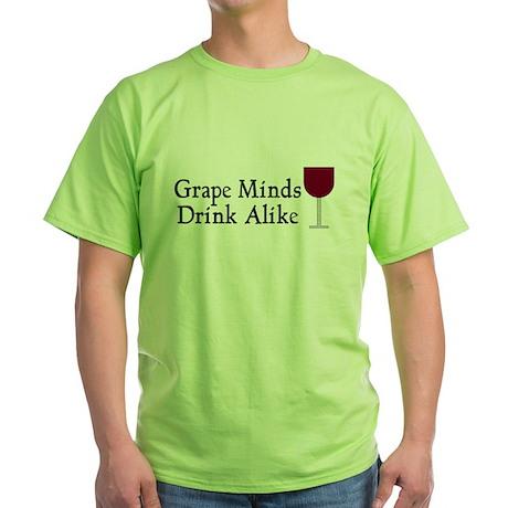 Grape Minds Think Alive Wine Green T-Shirt
