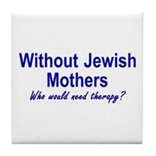 Jewish Mothers Tile Coaster