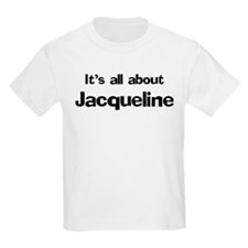 It's all about Jacqueline Kids T-Shirt