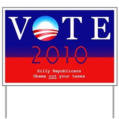 Vote Democratic Yard Sign - Silly Republicans