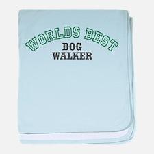 Worlds Best Dog Walker Infant Blanket