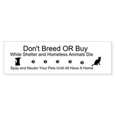 Dont Breed or Buy/Spay and Neuter Pets Sticker Bum