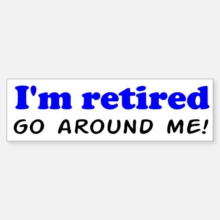 I'm Retired Go Around Me Shir Car Car Sticker