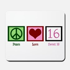Peace Love Sweet 16 Mousepad