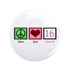 "Peace Love Sweet 16 3.5"" Button"