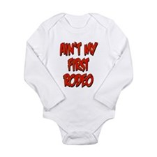 Aint My First Rodeo Long Sleeve Infant Bodysuit
