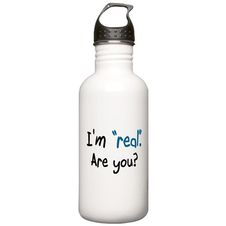 "I'm ""real"" Are you? Stainless Water Bottle 1.0L"