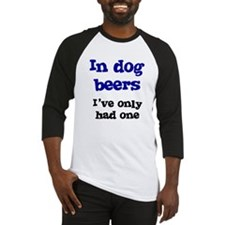 In Dog Beers I've Only Had On Baseball Jersey