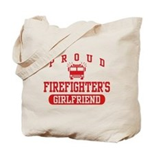 Proud Firefighter's Girlfriend Tote Bag