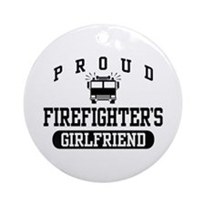 Proud Firefighter's Girlfriend Ornament (Round)