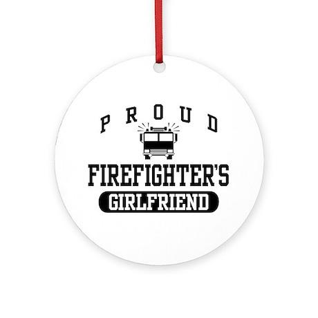 Proud Firefighter's Girlfriend Ornament (Round)