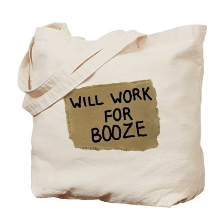 Will Work For Booze Tote Bag