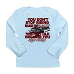 You Don't Get Old Long Sleeve Infant T-Shirt