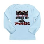 Nothing but Snowmobiles Long Sleeve Infant T-Shirt