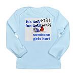 It's Still Fun Long Sleeve Infant T-Shirt