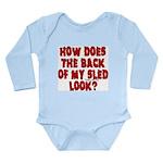 Back of my Sled Long Sleeve Infant Bodysuit